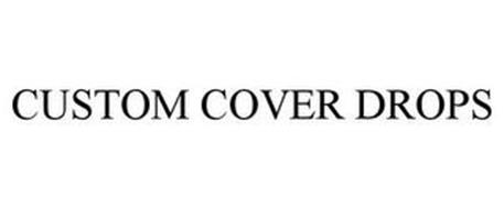 CUSTOM COVER DROPS