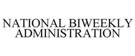 NATIONAL BIWEEKLY ADMINISTRATION