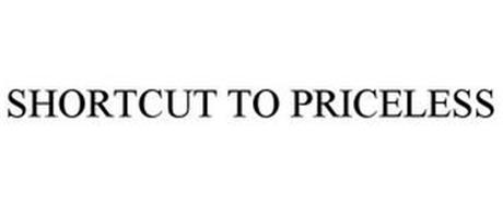 SHORTCUT TO PRICELESS