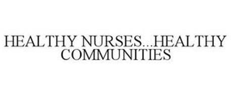 HEALTHY NURSES...HEALTHY COMMUNITIES