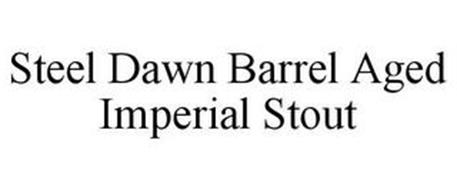 STEEL DAWN BARREL AGED IMPERIAL STOUT