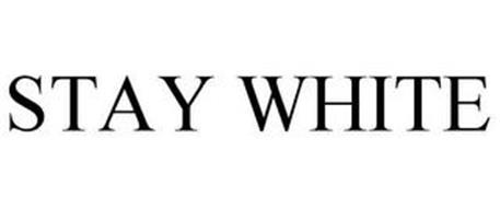 STAY WHITE