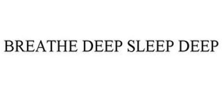BREATHE DEEP SLEEP DEEP