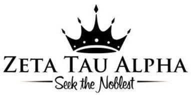 ZETA TAU ALPHA SEEK THE NOBLEST