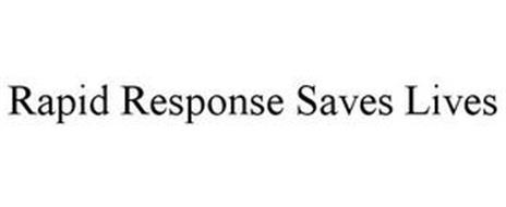 RAPID RESPONSE SAVES LIVES