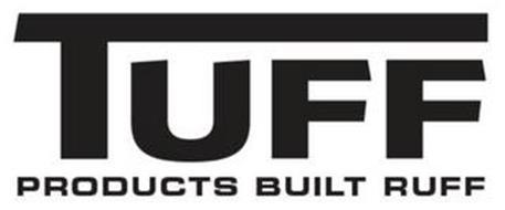 TUFF PRODUCTS BUILT RUFF