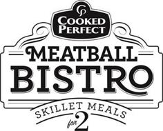 COOKED PERFECT MEATBALL BISTRO SKILLET MEALS FOR 2