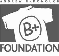 ANDREW MCDONOUGH B+ FOUNDATION