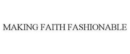 MAKING FAITH FASHIONABLE
