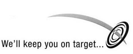 WE'LL KEEP YOU ON TARGET . . .