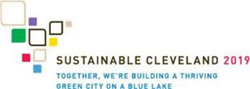 SUSTAINABLE CLEVELAND 2019 TOGETHER, WE'RE BUILDING A THRIVING GREEN CITY ON A BLUE LAKE