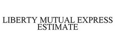 LIBERTY MUTUAL EXPRESS ESTIMATE
