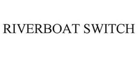 RIVER BOAT SWITCH