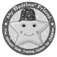 MY BEDTIME FRIEND THE ULTIMATE SLEEP TRAINING SYSTEM FOR CHILDREN