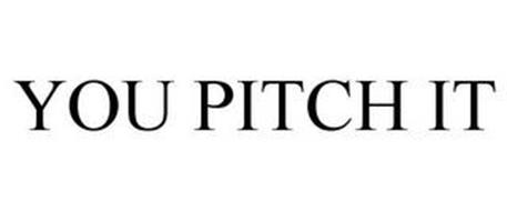 YOU PITCH IT