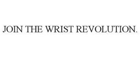 JOIN THE WRIST REVOLUTION.