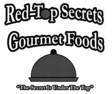 RED-TOP SECRETS GOURMET FOODS