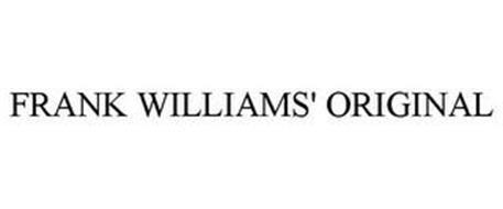 FRANK WILLIAMS' ORIGINAL