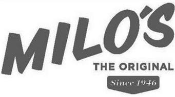 MILO'S THE ORIGINAL SINCE 1946