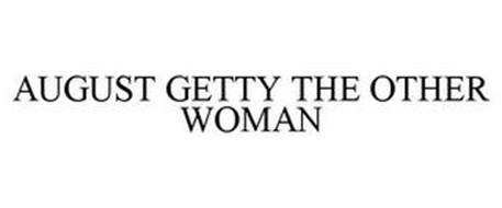 AUGUST GETTY THE OTHER WOMAN