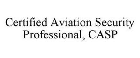 CERTIFIED AVIATION SECURITY PROFESSIONAL, CASP