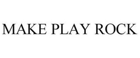 MAKE PLAY ROCK