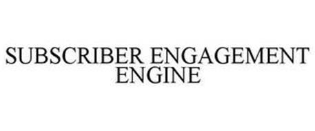 SUBSCRIBER ENGAGEMENT ENGINE