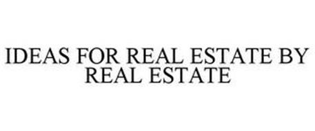 IDEAS FOR REAL ESTATE BY REAL ESTATE