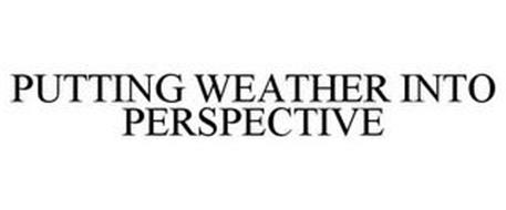 PUTTING WEATHER INTO PERSPECTIVE