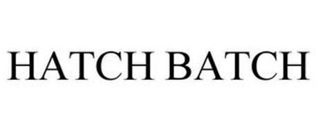 HATCH BATCH