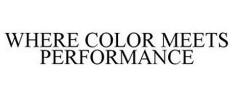 WHERE COLOR MEETS PERFORMANCE