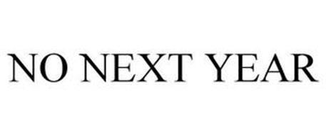 NO NEXT YEAR