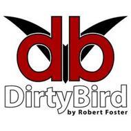 DB DIRTYBIRD BY ROBERT FOSTER