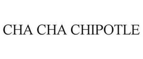 CHA CHA CHIPOTLE