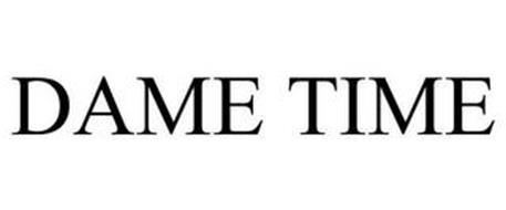 DAME TIME