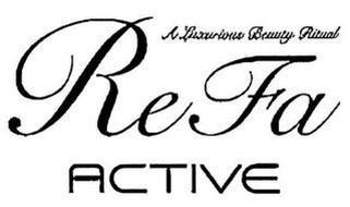 REFA ACTIVE A LUXURIOUS BEAUTY RITUAL