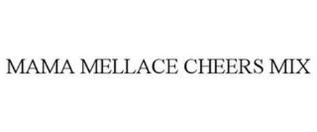 MAMA MELLACE CHEERS MIX