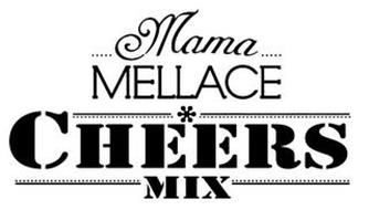 MAMA MELLACE CHEERS MIX