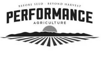 BEFORE SEED BEYOND HARVEST PERFORMANCE AGRICULTURE