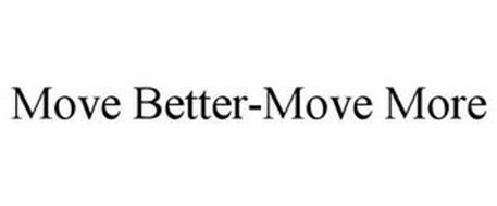 MOVE BETTER-MOVE MORE