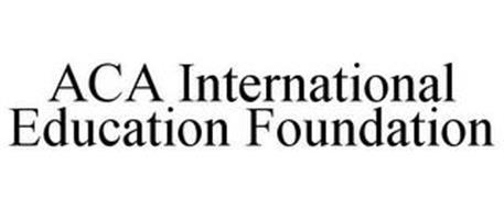 ACA INTERNATIONAL EDUCATION FOUNDATION