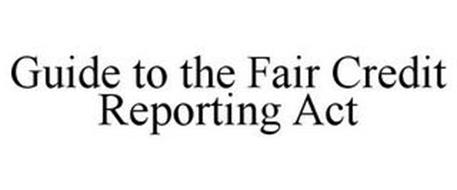 GUIDE TO THE FAIR CREDIT REPORTING ACT