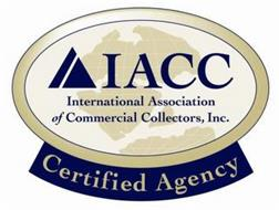 IACC INTERNATIONAL ASSOCIATION OF COMMERCIAL COLLECTORS INC. CERTIFIED AGENCY