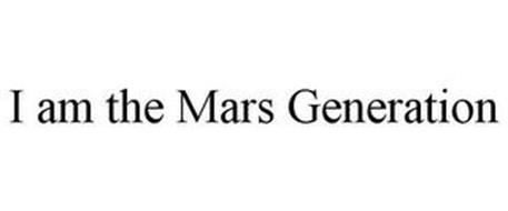 I AM THE MARS GENERATION