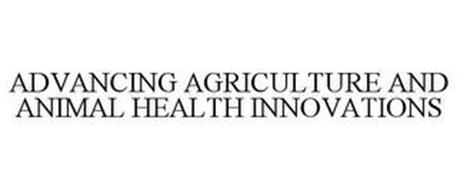 ADVANCING AGRICULTURE AND ANIMAL HEALTH INNOVATIONS