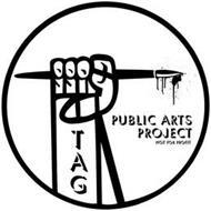 TAG PUBLIC ARTS PROJECT NOT FOR PROFIT