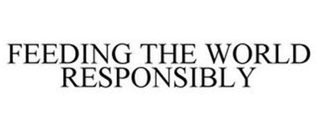 FEEDING THE WORLD RESPONSIBLY