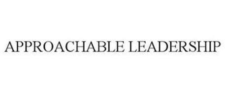 APPROACHABLE LEADERSHIP