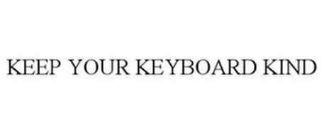 KEEP YOUR KEYBOARD KIND