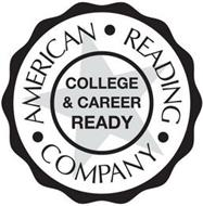 · AMERICAN · READING · COMPANY COLLEGE & CAREER READY